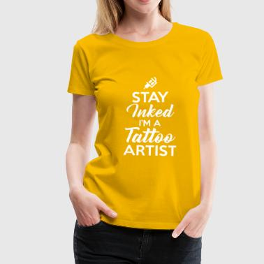 Tattooed I'm a tattoo artist - Women's Premium T-Shirt