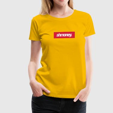 Shmoney - Women's Premium T-Shirt