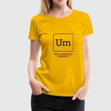 Chemist / chemisch: To - The Confused element - Vrouwen Premium T-shirt