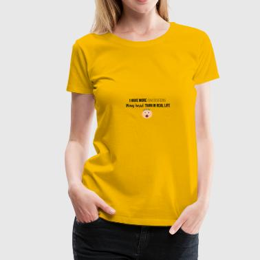 I have more conversations in my head - Frauen Premium T-Shirt