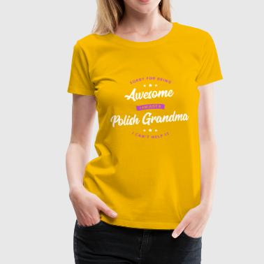 Awesome Polish Grandma - Women's Premium T-Shirt