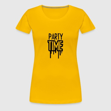 Party Time - T-shirt Premium Femme