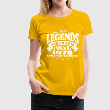 Legends are born in january 1978 - Women's Premium T-Shirt