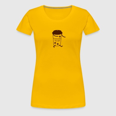 Coffee go to... - Frauen Premium T-Shirt