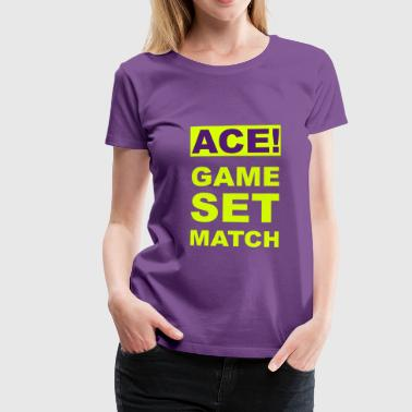 ACE! GAME SET MATCH - Camiseta premium mujer