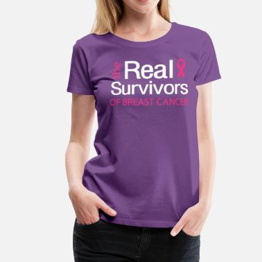 Cancer Survivor The Real Survivors of Breast Cancer - Women's Premium T-Shirt