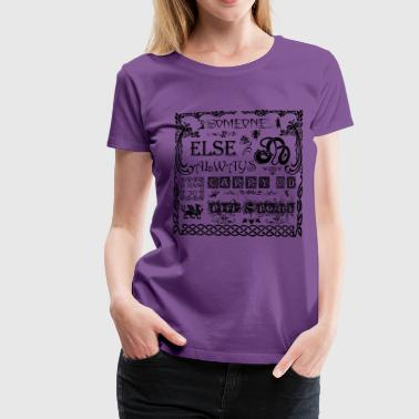 Someone else  - Women's Premium T-Shirt