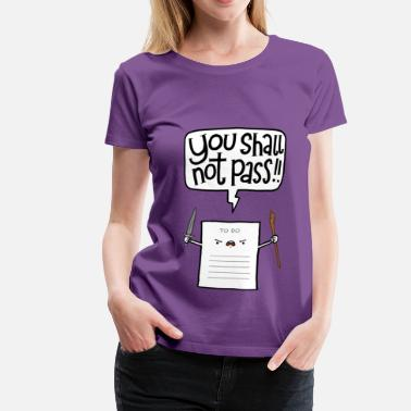 Funny Collection You shall not pass-To Do - Frauen Premium T-Shirt