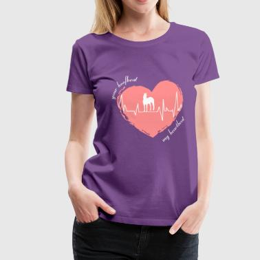 your hoofbeat is my heartbeat - Frauen Premium T-Shirt