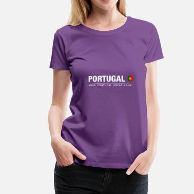 Portugal Funny Husband Portugal Great Again - Women's Premium T-Shirt