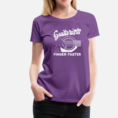 Promiscuous Guitarists Finger Faster - Women's Premium T-Shirt