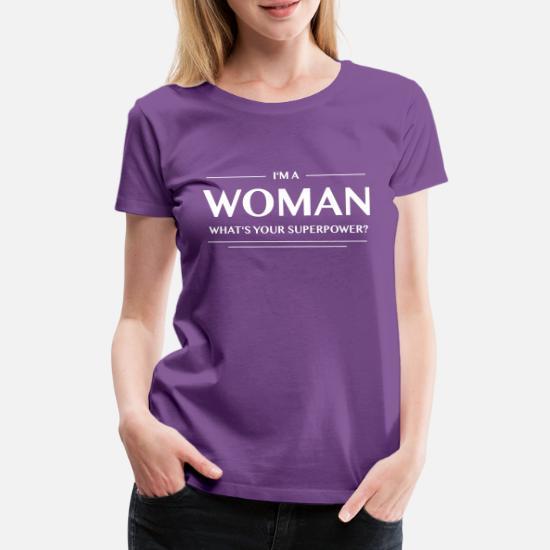 Het Overhemd.Super Power Het Overhemd Van Vrouwen Vrouwen Premium T Shirt