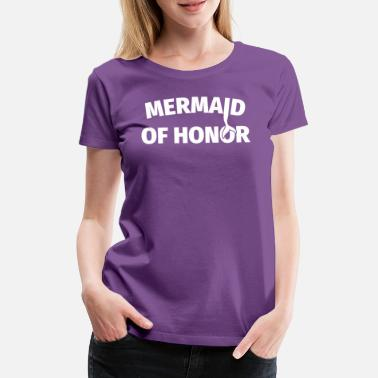Maid Of Honor Maid of honor Mrs. Maid of Honor - Women's Premium T-Shirt