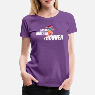 Badass Girl Jogger mother running MOM jogging Marathon - Women's Premium T-Shirt