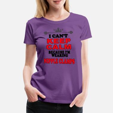 Stag Keep Calm Nipple clamps - Women's Premium T-Shirt