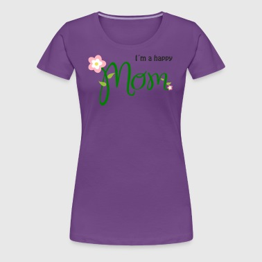 i am a happy mom - Frauen Premium T-Shirt