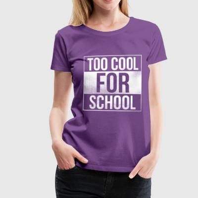 Også cool for skole - Dame premium T-shirt