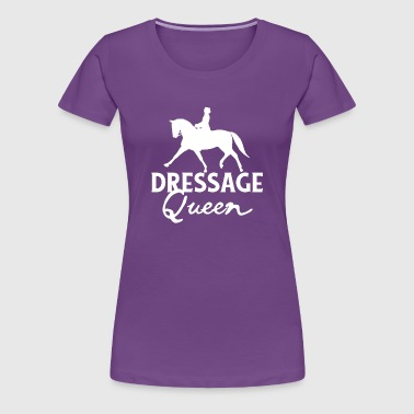 Dressage Queen - riding dressage horse pony tournament - Women's Premium T-Shirt