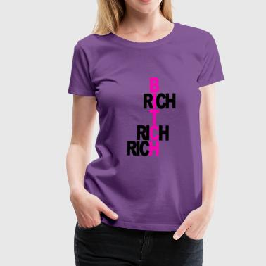 RICH BITCH - Women's Premium T-Shirt