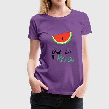 ONE IN A MELON Collection - Premium-T-shirt dam