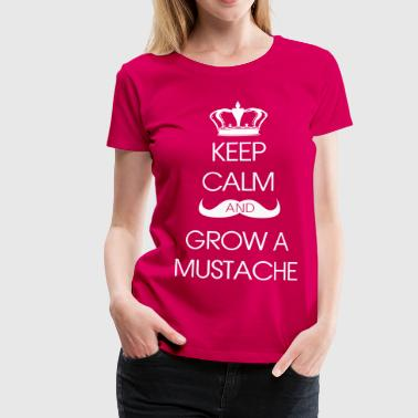 Keep Calm Grow Mustache - Premium-T-shirt dam