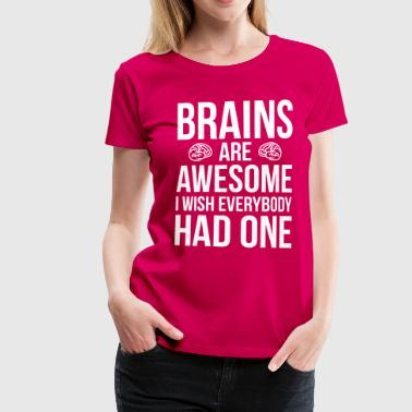 Brains Are Awesome Funny Quote - Premium-T-shirt dam