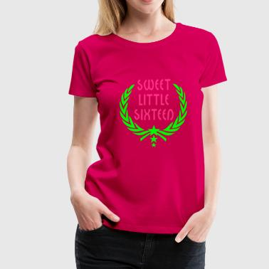 Siegerkranz - SWEET LITTLE SIXTEEN - Frauen Premium T-Shirt