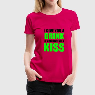 Keep Calm And Fuck Me drinkifkiss - Women's Premium T-Shirt