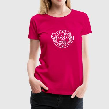Birthday - Quality since 2003 (de) - Frauen Premium T-Shirt
