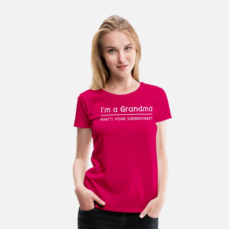 Baby T-Shirts - I'm a Grandma What's Your Superpower - Women's Premium T-Shirt dark pink