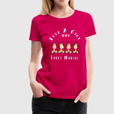 Just a Girl Who Loves Horses  - Frauen Premium T-Shirt