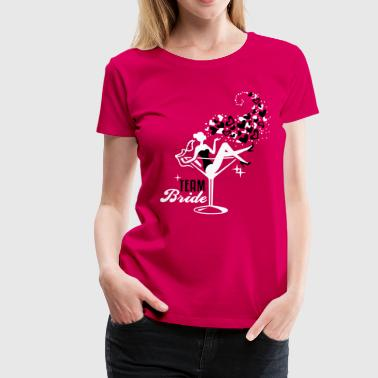 Cocktail Team Bride - Braut - Team - JGA - Cocktail - Herz - 2C - Women's Premium T-Shirt