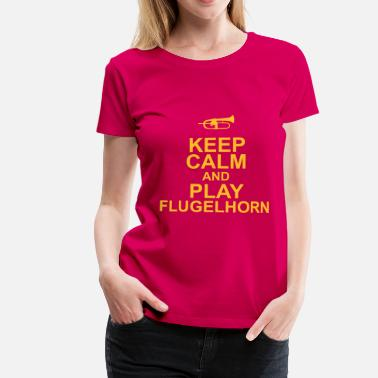 Flugelhorn Keep Calm and play Flugelhorn - Women's Premium T-Shirt