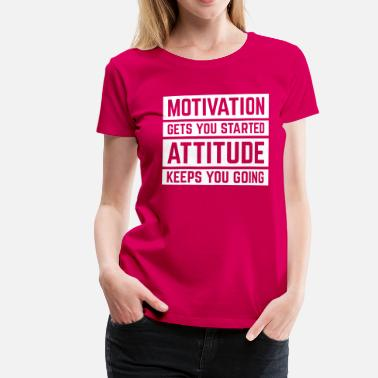 Gym Motivation Gets You Started  - Camiseta premium mujer