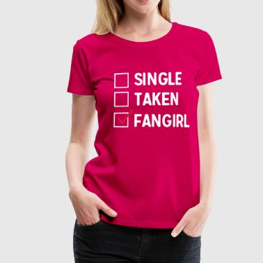 Single Taken Fangirl - Women's Premium T-Shirt