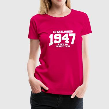 aged to perfection established 1947 (uk) - Women's Premium T-Shirt