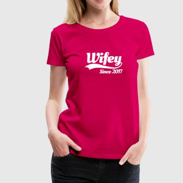 Wifey since 2017 (couples) - Women's Premium T-Shirt