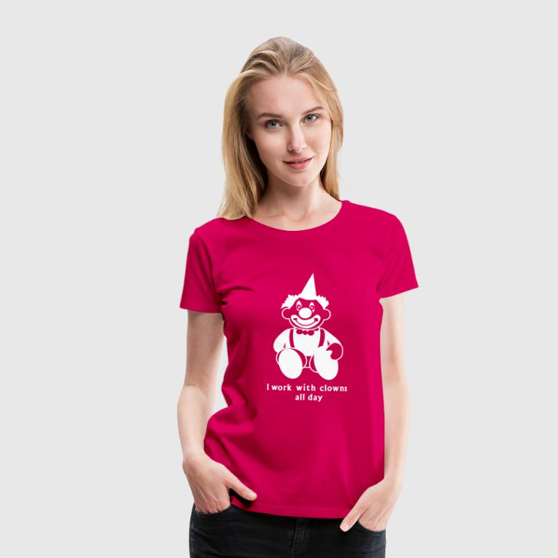 i work with clowns all day 1 - Frauen Premium T-Shirt