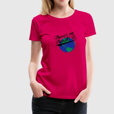 Planet B - Frauen Premium T-Shirt