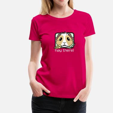 Hay Hay There! Guinea Pig (text) 2 - Women's Premium T-Shirt