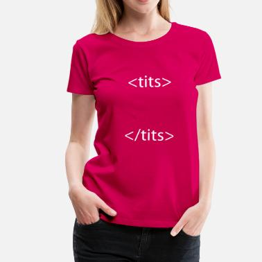 Tilde IT Tits - Frauen Premium T-Shirt