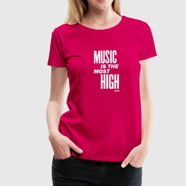 Rock Frasi Famose music is the most high by wam - Maglietta Premium da donna