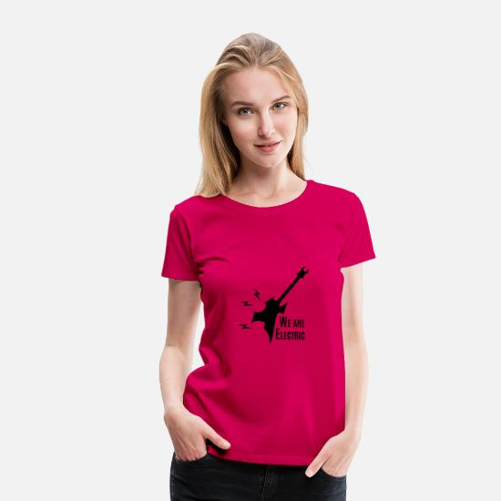 Gift Idea T-Shirts - Guitar - Guitar / WE ARE ELECTRIC - Women's Premium T-Shirt dark pink
