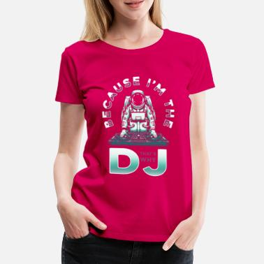 Discjockey Design for the DJ / discjockey - Women's Premium T-Shirt