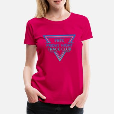 Night Club Friday Night Track Club Logo - Women's Premium T-Shirt