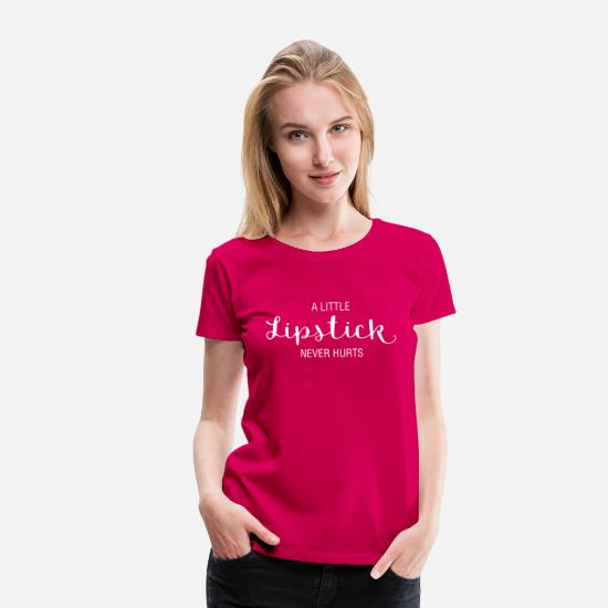 Fashion T-Shirts - A little Lipstick never hurts - Frauen Premium T-Shirt dunkles Pink