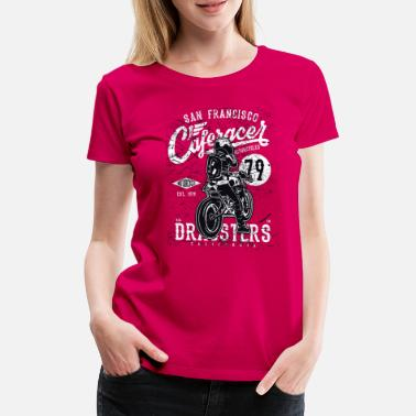 Dragster San Francisco Caferacer Dragsters - Women's Premium T-Shirt