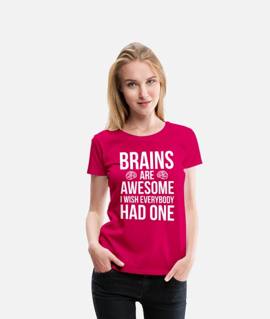 Citat T-shirts - Brains Are Awesome Funny Quote - Premium T-shirt dam mörkrosa