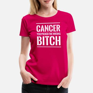Breast Cancer Awareness Cancer You Picked the Wrong Bitch - Women's Premium T-Shirt