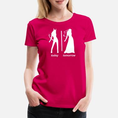 Tomorrow bride today tomorrow - Women's Premium T-Shirt